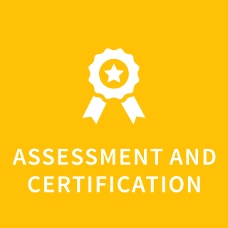 Assessment and certification